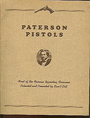 PATERSON PISTOLS First of the Famous Repeating: Serven, James E.