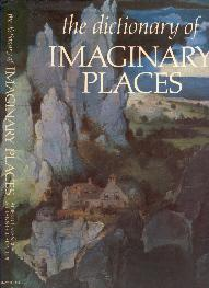 The Dictionary of Imaginary Places. Illustrated by Graham Greenfield. Maps and Charts by James Cook...