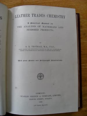 LEATHER TRADES CHEMISTRY. A Practical Manual on: Trotman, S R.: