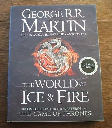 The World Of Ice And Fire: The Untold History Of Westeros