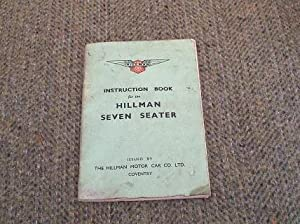 INSTRUCTION BOOK FOR THE HILLMAN SEVEN SEATER