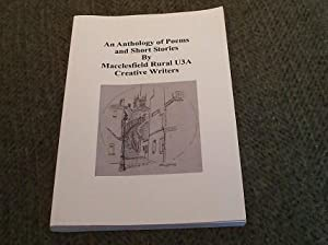 AN ANTHOLOGY OF POEMS AND SHORT STORIES BY MACCLESFIELD RURAL U3A CREATIVE WRITERS