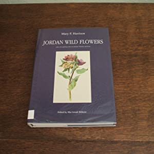 Jordan Wild Flowers . With A Few Paintings Done In Lebanon, Palestine And Syria - One Person's No...
