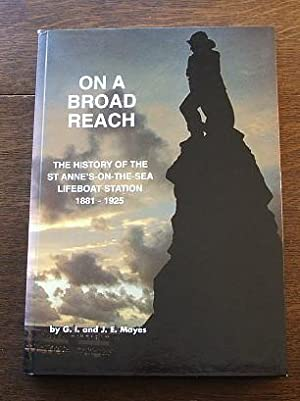 On A Broad Reach - The History Of The St Anne's-On-The-Sea Lifeboat Station 1881 - 1925