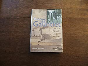 Running The Gauntlet: How Three Giant Liners Carried A Million Men To War, 1942-1945