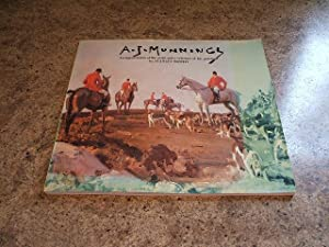 Sir Alfred Munnings 1878-1959: An Appreciation Of The Artists And A Selection Of His Paintings