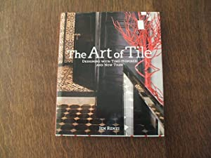 The Art Of Tile - Designing With Time-Honored And New Tiles