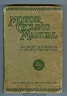 MOTOR CYCLING MANUAL - ALL ABOUT MOTORCYCLES AND THE ART OF DRIVING THEM