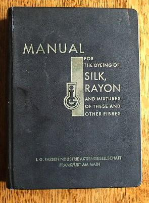 MANUAL FOR THE DYEING OF SILK, RAYON: UNKNOWN AUTHOR