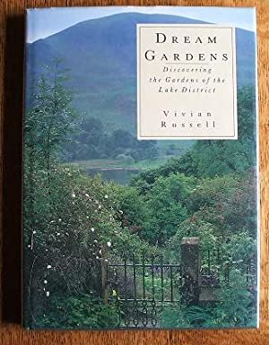 DREAM GARDENS - DISCOVERING THE GARDENS OF THE LAKE DISTRICT