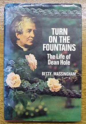 Turn on the Fountains: The Life of Dean Hole
