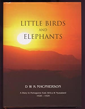 Little Birds and Elephants: The Diary and Short Stories of David Macpherson's Wanderings in Portu...