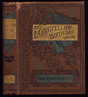 The Longfellow Birthday Book with Diary for: Longfellow, Henry Wadsworth: