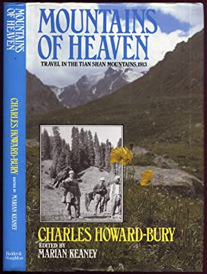 Mountains of Heaven: Travels in the Tien Shan Mountains 1913