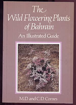 The Wild Flowering Plants of Bahrain: An: Cornes, M.D and