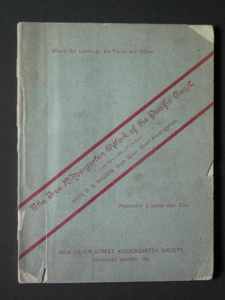 Superintendent's Report of the Work of the New Silver St. Kindergarten Society, Since January 1st, 1882, and a History of the Free Kindergarten Movem