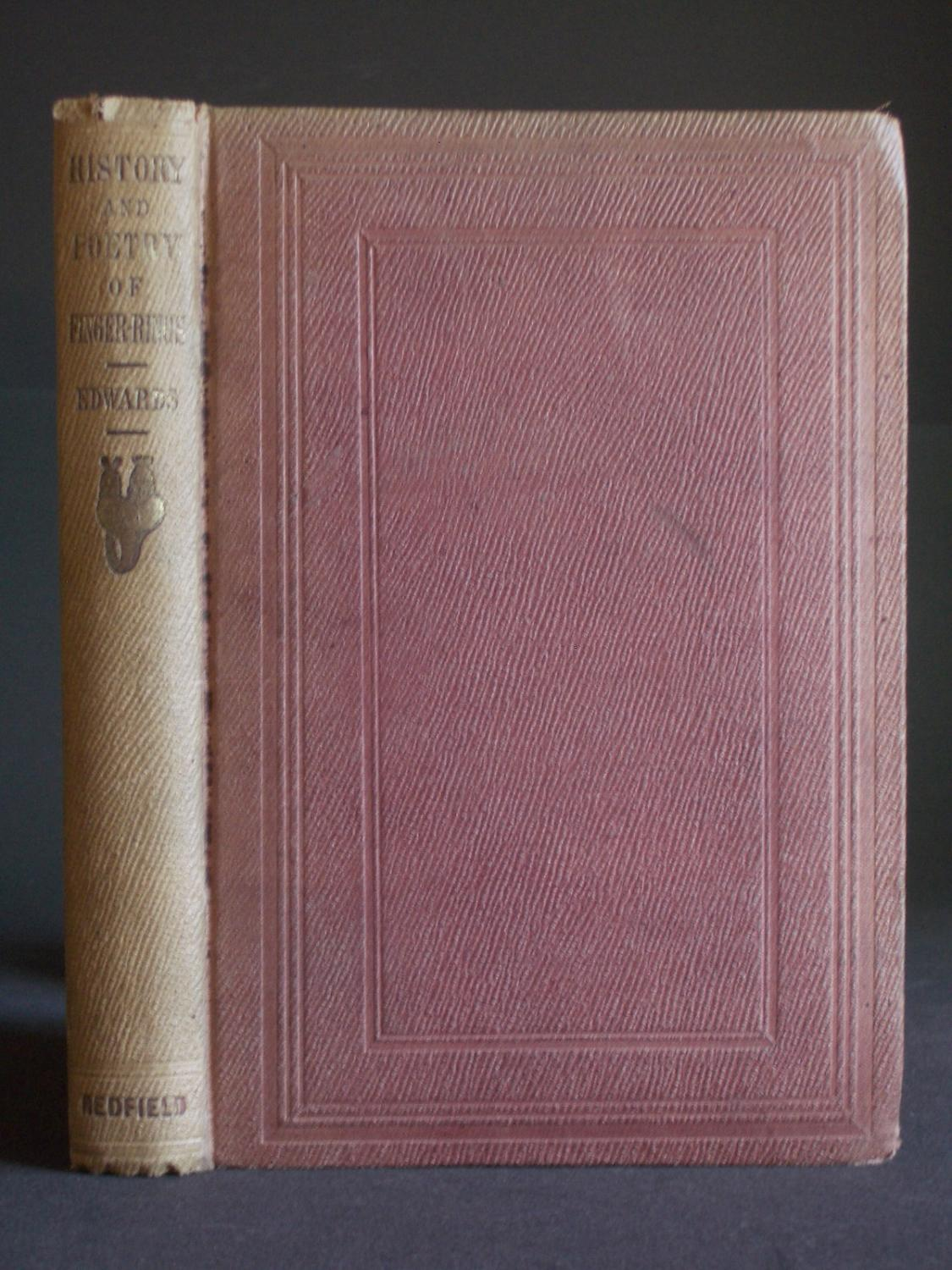 The History and Poetry of Finger-Rings Edwards, Charles Good Hardcover