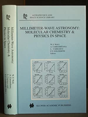 Millimeter-Wave Astronomy: Molecular Chemistry & Physics in Space