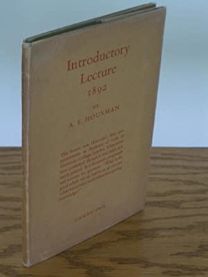 Introductory Lecture delivered before the Faculties of: Housman, A. E.