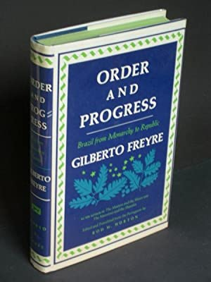 Order and Progress: Brazil from Monarchy to Republic [Ordem e Progresso]