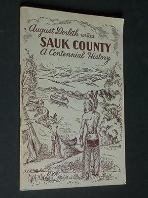 Sauk County: A Centennial History: Derleth, August