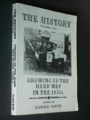 The History Volume One: Growing Up the Hard way in the 1930's