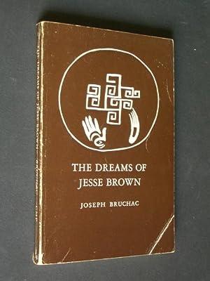 The Dreams of Jesse Brown: Bruchac, Joseph