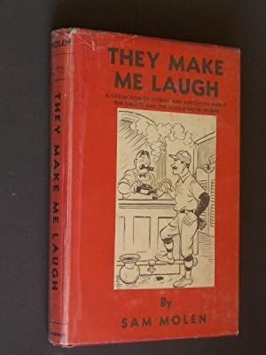 They Make Me Laugh: A Collection of Stories and Anecdotes About the Greats and Also Rans in Sports