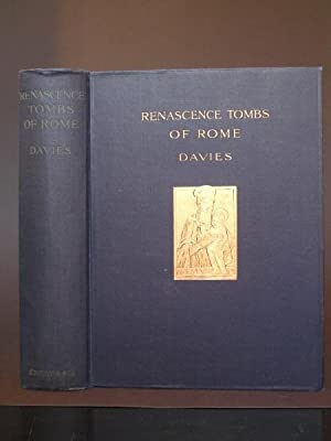 Renascence: The Sculptured Tombs of the Fifteenth Century in Rome with chapters on the Previous C...