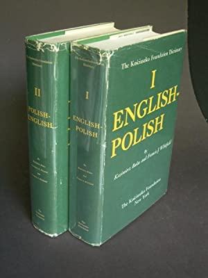 The Kósciuszko Foundation Dictionary I: English-Polish II: Polish-English [two volumes, complete]