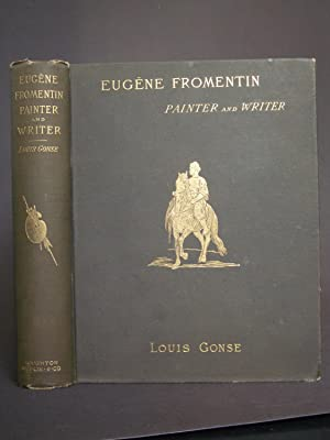 Eugène Fromentin: Painter and Writer
