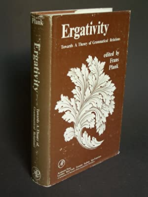 Ergativity: Towards a Theory of Grammatical Relations