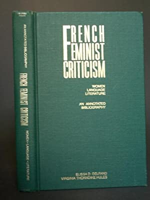 French Feminist Criticism: Women, Language, and Literature: An Annotated Bibliography