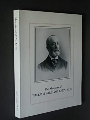 The Memoirs of William Williams Keen, M.D.