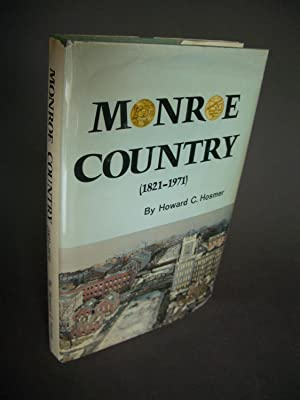 Monroe County (1821-1971): The Sesqui-Centennial Account of: Hosmer, Howard C.