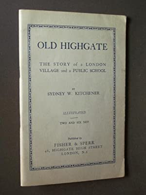 Old Highgate: The Story of a London Village and a Public School