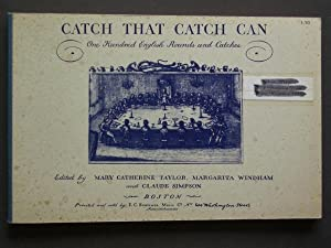 Catch That Catch Can: One Hundred English Rounds and Catches