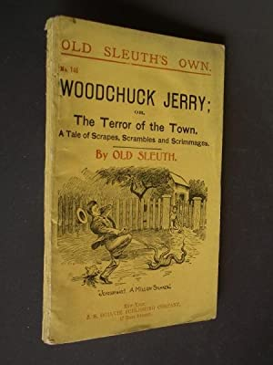 Woodchuck Jerry; or, The Terror of the Town.