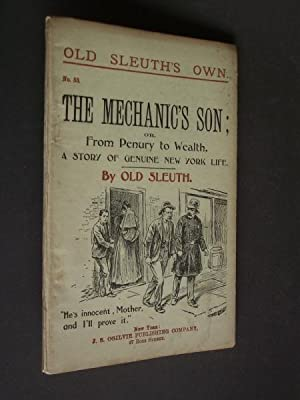 The Mechanic's Son; or, From Penury to Wealth.