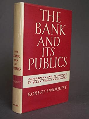 The Bank and Its Publics: Philodsophy and Technique of Bank Public Relations