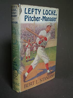 Lefty Locke, Pitcher-Manager: Standish, Burt L.