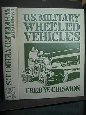 U.S. Military Wheeled Vehicles: Crismon, Frederick W.