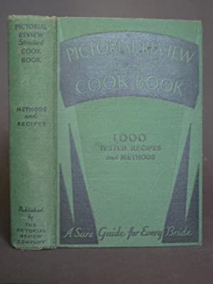 Pictorial Review Standard Cook Book Special 1931 Edition: Methods of Preparing and Cooking over 1...