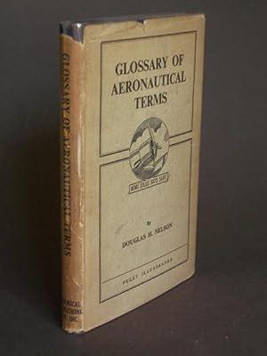 Glossary of Aeronautical Terms Based upon the: Nelson, Douglas H.