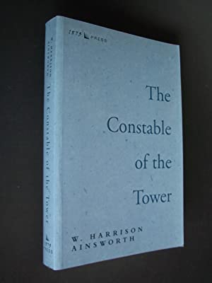 The Constable of the Tower: Ainsworth, W. Harrison