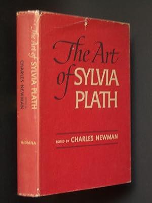The Art of Sylvia Plath: A Symposium: Newman, Charles (ed.)
