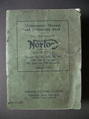 Maintenance Manual and Instruction Book for the Unapproachable Norton Motor Cycle