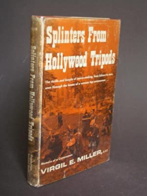 Splinters From Hollywood Tripods: Memoirs of a Cameraman