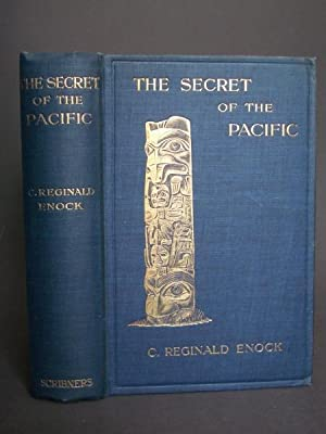 The Secret of the Pacific: A Discussion of the Origin of the Early Civilisations of America, the ...