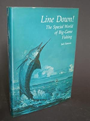 Line Down!: The Special World of Big-Game Fishing